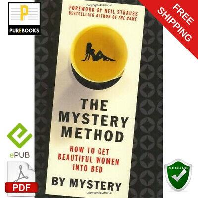 [PDF]: The Mystery Method : How to Get Beautiful Women into Bed 🔥 By Chris Odom