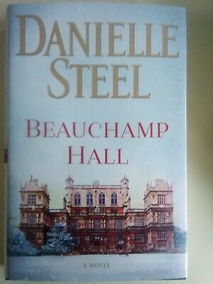 Beauchamp Hall A Novel by Danielle Steel -- NEW hardcover
