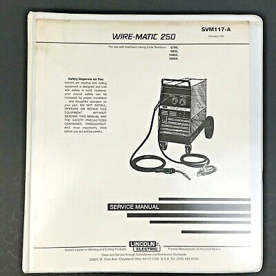 Lincoln Electric WIRE-MATIC 250 Service Manual SVM117-A