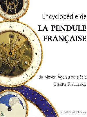 Encyclopedia of French clocks by P. Kjellberg