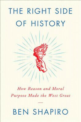 The Right Side of History: How Reason and Moral Purpose Made the West Great.