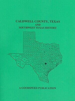 CALDWELL COUNTY, TEXAS and Southwest Texas History