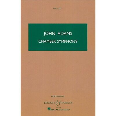 Chamber Symphony Boosey & Hawkes Scores/Books Series Composed by John Adams