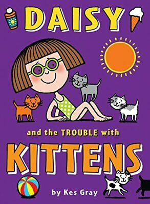 Daisy and the Trouble with Kittens by Kes Gray New Paperback Book
