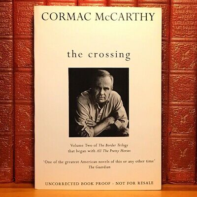 The Crossing, Cormac McCarthy. First UK Edition Uncorrected Proof.