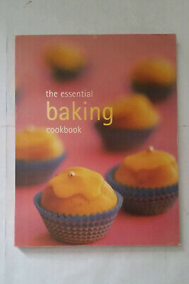 The Essential Baking Cookbook by Bay Books
