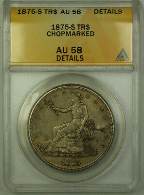 1875-S Chopmarked Trade Silver Dollar $1 Coin ANACS AU-58 Details