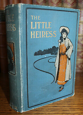 1904 The Little Heiress by Margaret Bruce Clarke Signed by Author First Edition