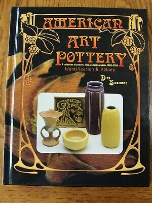 American Art Pottery Book by Dick Sigafoose A Collection 1880-1950