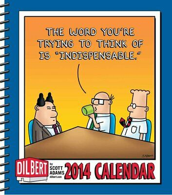 Dilbert 2014 Desk Diary: What Fantasy Will I Use Today to Stave Off Madness?, An