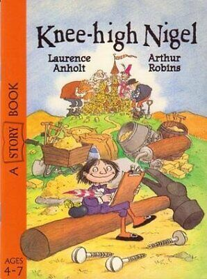 Knee-high Nigel [Ted Smart Story Book ages 4-7], Laurence Anholt, Used; Good Boo