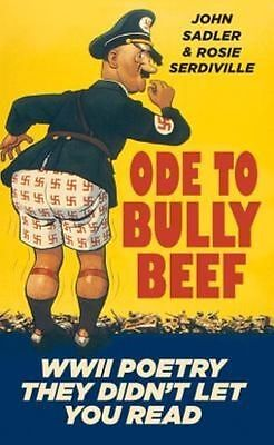 """""""AS NEW"""" Ode to Bully Beef: WWII Poetry They Didn't Let You Read, Sadler, John,S"""