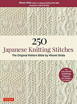 250 Japanese Knitting Stitches by Hitomi Shida New Paperback Book