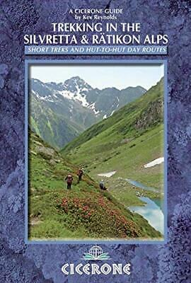 Trekking in the Silvretta and Ratikon Alps by Kev Reynolds New Paperback Book