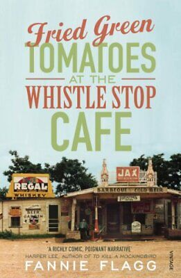 Fried Green Tomatoes At The Whistle Stop Cafe by Fannie Flagg New Paperback Book