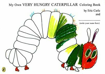 My Own Very Hungry Caterpillar Colouring Book by Eric Carle New Paperback Book
