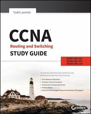 CCNA Routing and Switching Study Guide (LAMMLE) Exams 100-101 200-101 200-120