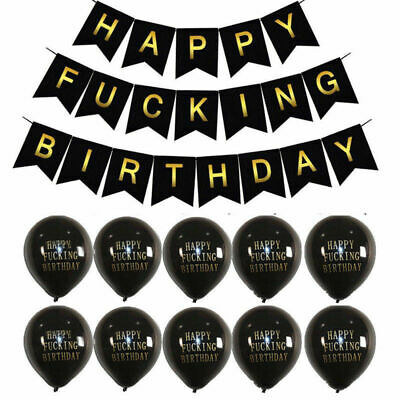 Happy Fucking Birthday Bunting Banner with 10pcs Black Abusive Balloons UK