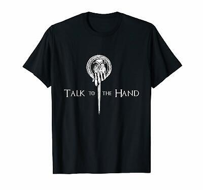 Talk To The Hand Game Of Thrones Black T-Shirt Ned Stark Tyrion Lannister S-6XL