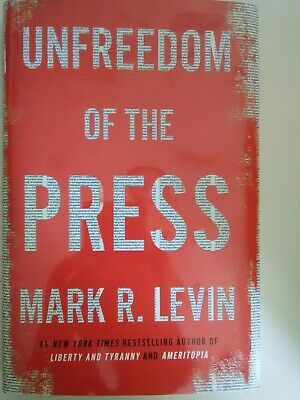 Unfreedom of the Press by Mark R. Levin - NEW hardcover (2019)