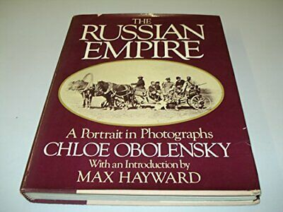 The Russian Empire: A Portrait in Photographs by Chloe Obolensky 0224017969