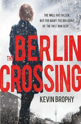The Berlin Crossing by Brophy, Kevin 0755380843 FREE Shipping