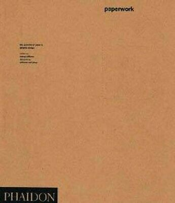 Paperwork: The Potential of Paper in Graphic Desig by Williams, Nancy 0714834610
