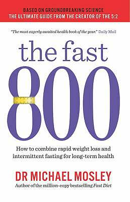 The Fast 800: Dr Michael Mosley Intermittent Fasting Weight Loss Dieting Book PB