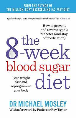 The 8-Week Blood Sugar Diet: Lose Weight Fast & Reprogramme Your Body  Paperback