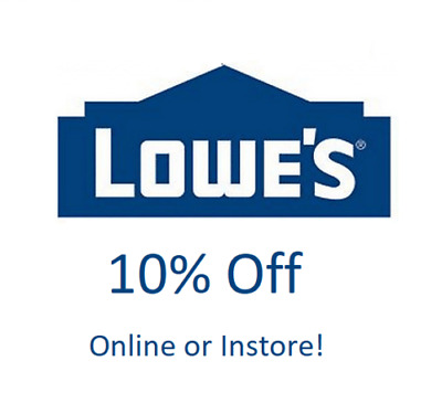 One 1x Lowes 10% Off InStore & Online Coupon-Fast Delivery-Expires 06/30/2019