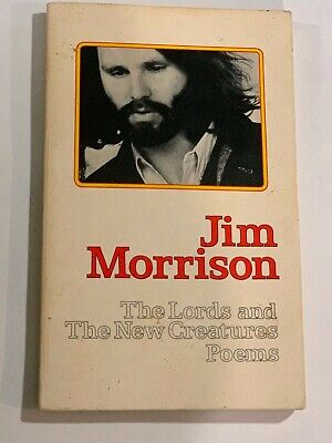 Jim Morrison The Lords and The New Creatures Poems Prose Poetry The Doors Drugs