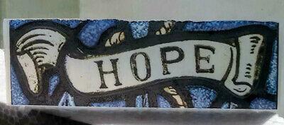 "Stained Glass ""Hope"" inscription Kiln fired.transfer piece semi translucent"