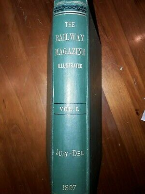The Railway Magazine Illustrated Vol 1 1897 Hard Cover Book