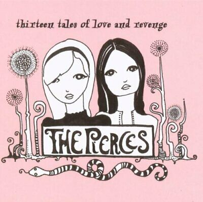 The Pierces - Thirteen Tales Of Love & Revenge CD - (New & Sealed)