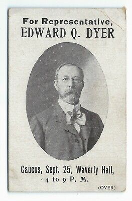 1890s Edward Q. Dyer for Massachusetts House of Representatives campaign card