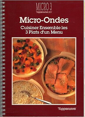 Tupperware - Micro-ondes Cuisinez ensemble les 3 plats d'un menu