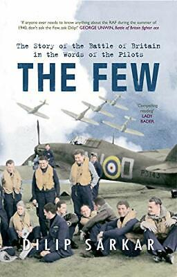 The Few: The Story of the Battle of Britain in the Words of t New Paperback Book
