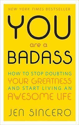 YOU are a BADASS Book:HOW TO STOP DOUBTING YOUR GREATNESS & START LIVING... NEW