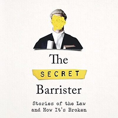 The Secret Barrister: Stories of the Law and How It's Broken Paperback 2019 New