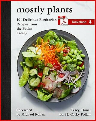 {PDF} Mostly Plants: 101 Delicious by Tracy Pollan and Dana Pollan {Eb00k-PDF}