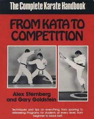From Kata to Competition : The Complete Karate Handbook  (ExLib)