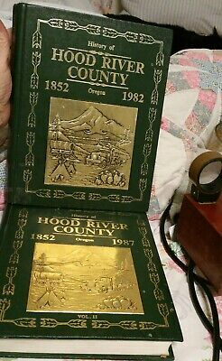 HISTORY OF HOOD RIVER COUNTY, OREGON 2 Vol Set  covers 1852-1987 VOL I &II