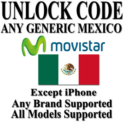 Movistar Mexico Unlock Code Samsung Nokia Huawei All Brand Any Models Supported