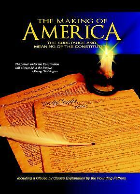 The Making of America : The Substance and Meaning of the Constitution