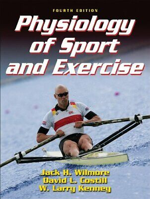 Physiology of Sport and Exercise by W. Larry Kenney 0736055835 FREE Shipping