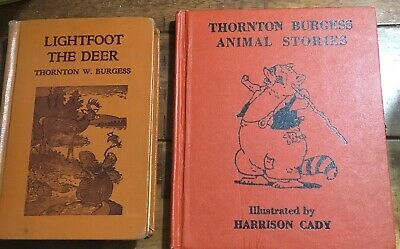 2 HC books by Thornton Burgess Animal Stories Lightfoot Harrison Cady Illustrate