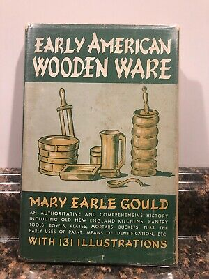 Mary Earle Gould EARLY AMERICAN WOODEN WARE Illustrated HC/DJ