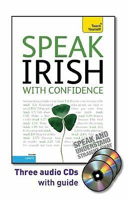 Speak Irish with Confidence with Three Audio CDs: A Teach Yourself Guide (Teach