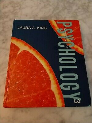 The Science of Psychology : An Appreciative View by Laura A. King (2013,...