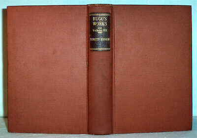 1906 Victor Hugo  A Story of the French Revolution in 1793 ; Paris Vendee France